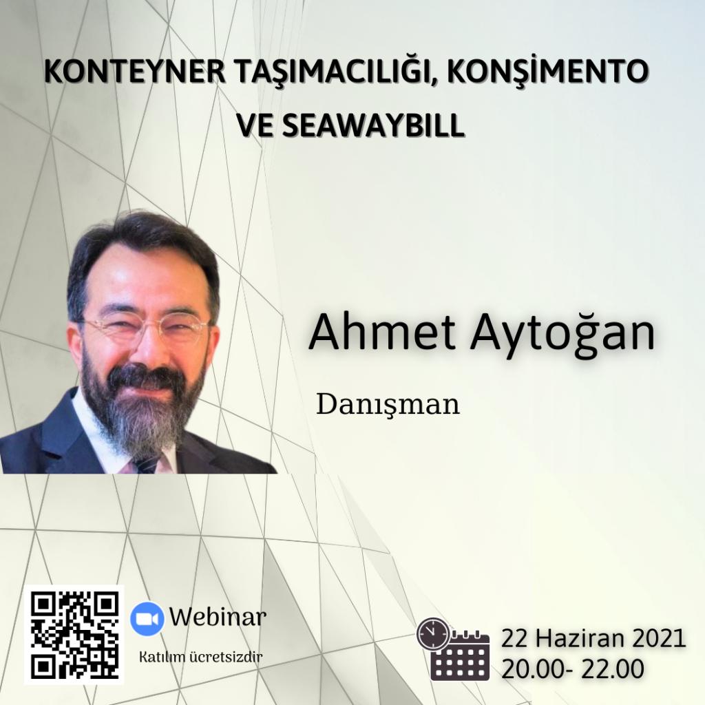 Ahmet Aytogan 3 1024x1024 - Webinar: Konteyner Taşımacılığı, Konşimento Ve Seawaybill